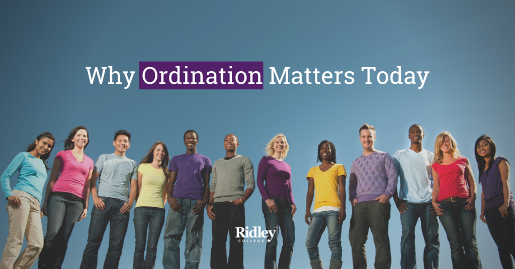 Why Ordination Matters Today
